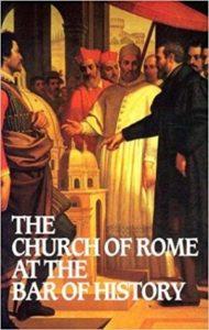 Church of Rome at the Bar of History